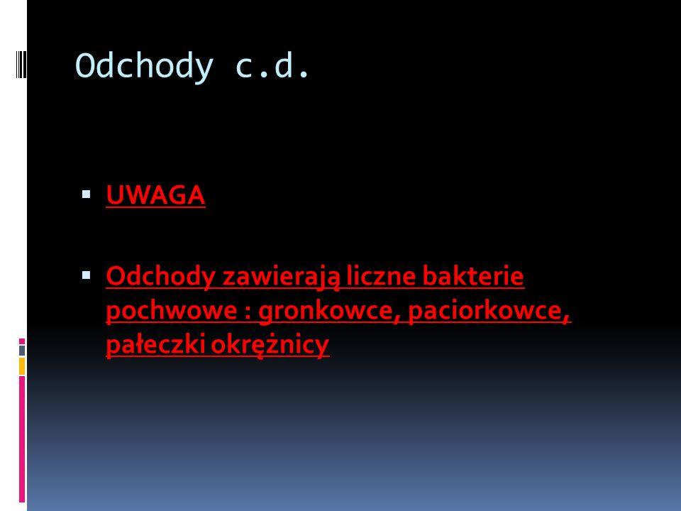 Odchody c.d. UWAGA.
