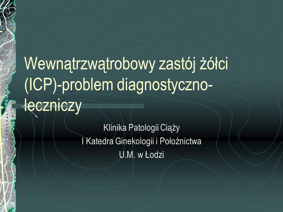 Wewnątrzwątrobowy zastój żółci (ICP)-problem diagnostyczno-leczniczy