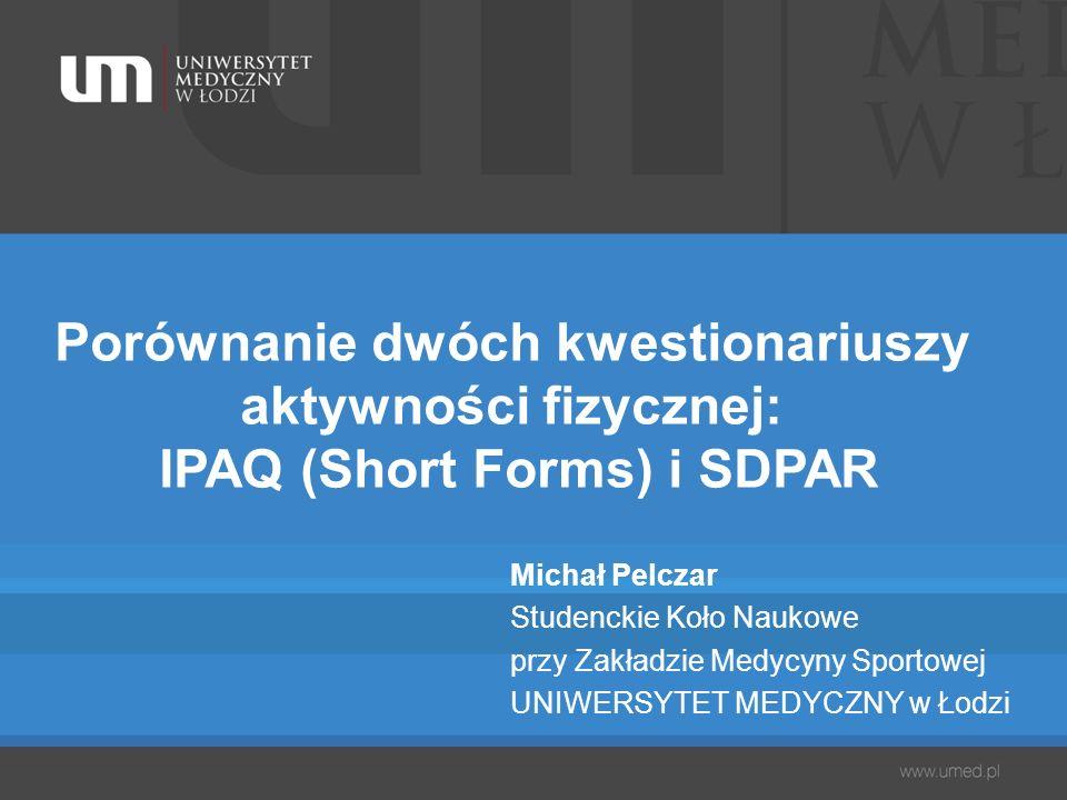Porównanie dwóch kwestionariuszy aktywności fizycznej: IPAQ (Short Forms) i SDPAR