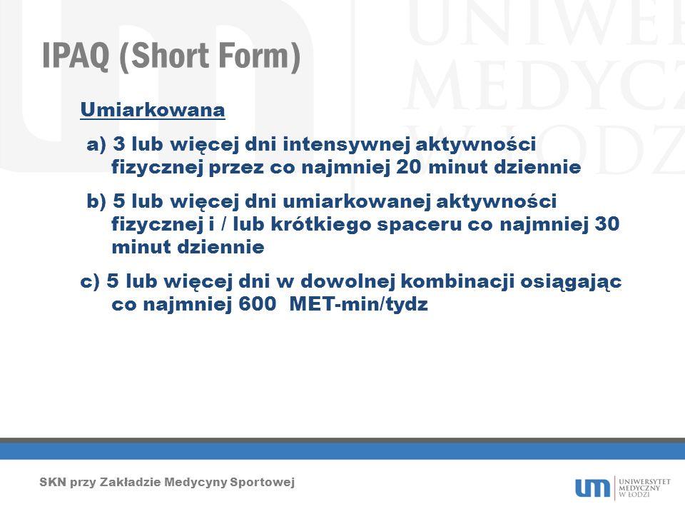 IPAQ (Short Form) Umiarkowana