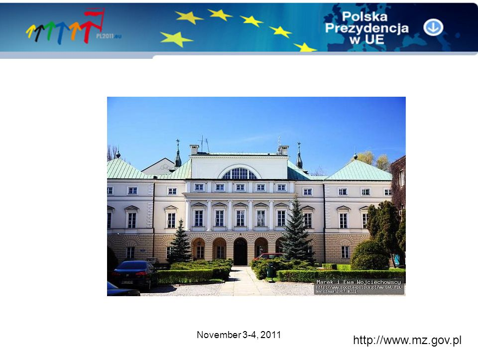 November 3-4, 2011 http://www.mz.gov.pl