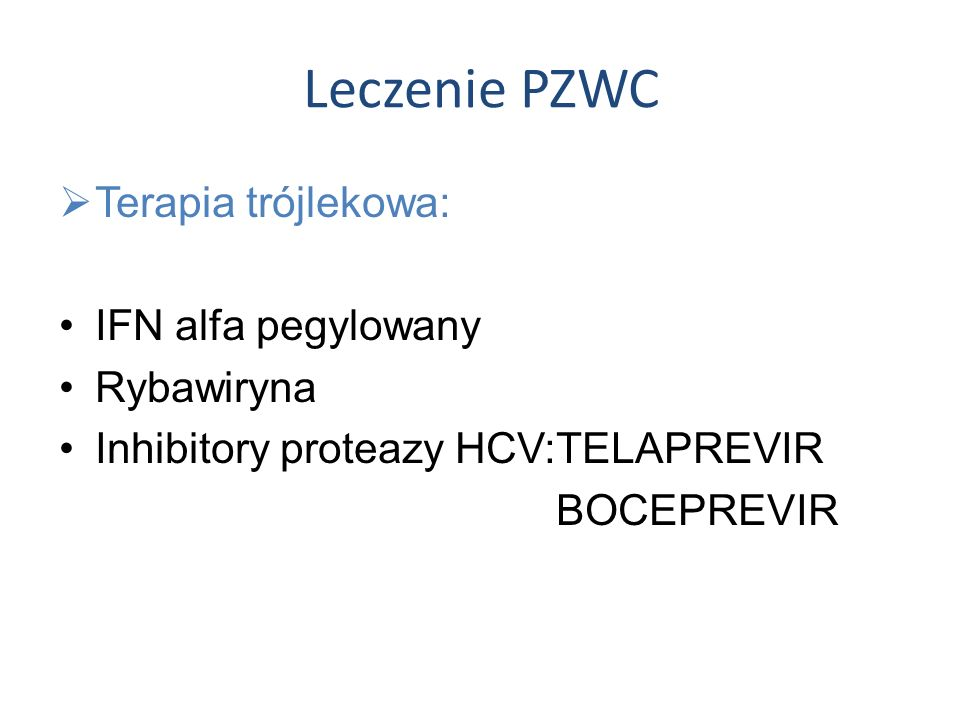 Leczenie PZWC Terapia trójlekowa: IFN alfa pegylowany Rybawiryna