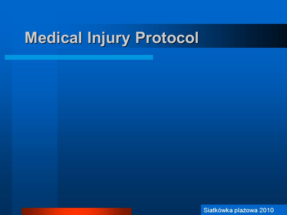 Medical Injury Protocol