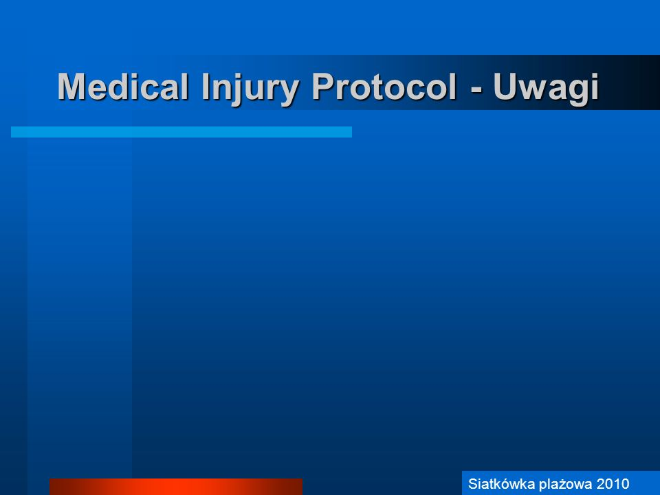 Medical Injury Protocol - Uwagi
