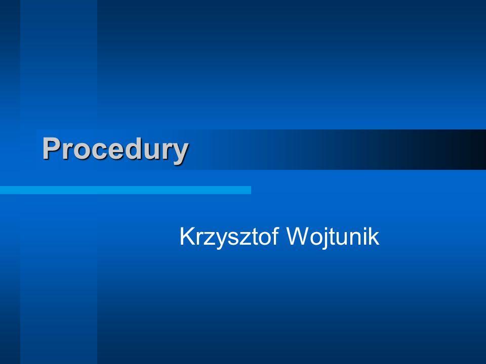 Procedury Krzysztof Wojtunik