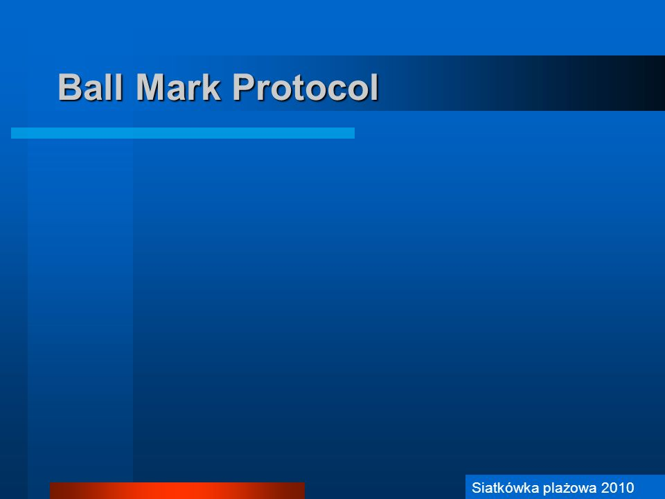 Ball Mark Protocol Siatkówka Plażowa 2006 Siatkówka plażowa 2010