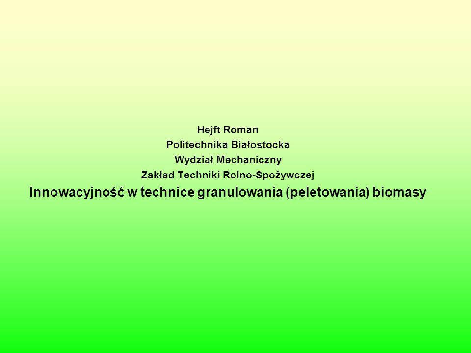 Innowacyjność w technice granulowania (peletowania) biomasy