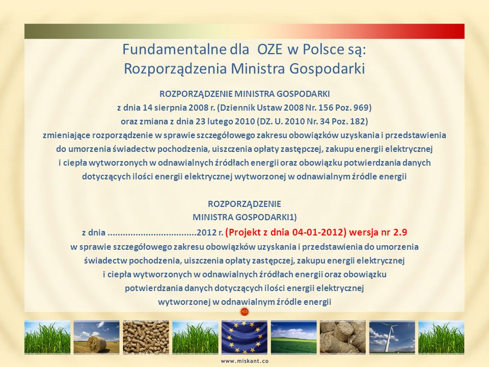 Fundamentalne dla OZE w Polsce są: Rozporządzenia Ministra Gospodarki