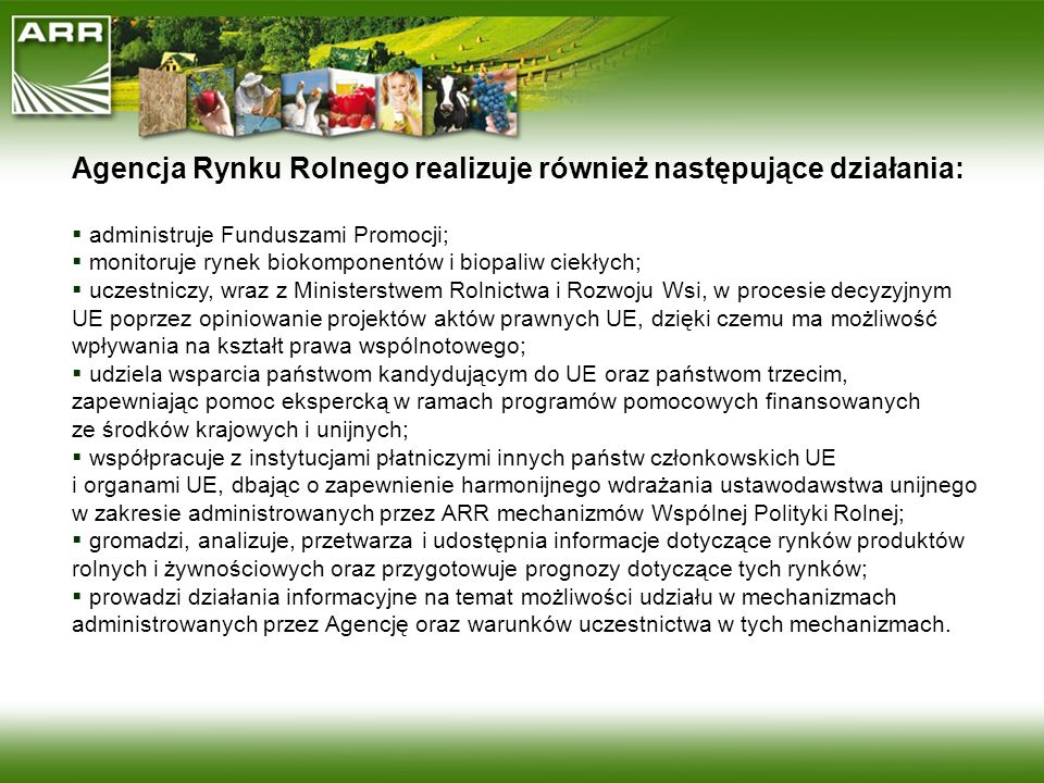 Agencja Rynku Rolnego realizuje również następujące działania: