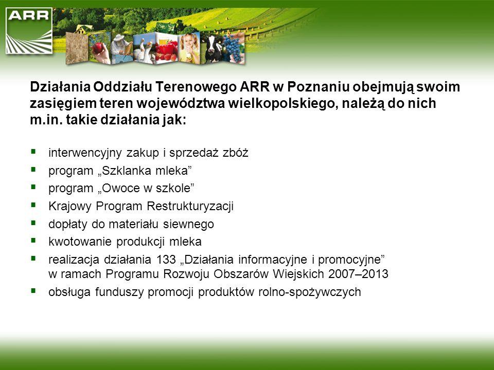 Działania Oddziału Terenowego ARR w Poznaniu obejmują swoim zasięgiem teren województwa wielkopolskiego, należą do nich m.in. takie działania jak:
