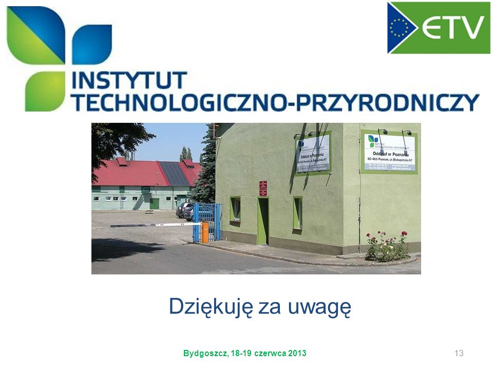 Dziękuję za uwagę Bydgoszcz, 18-19 czerwca 2013
