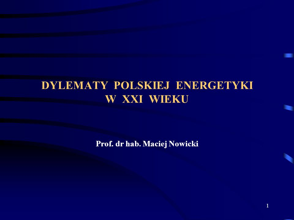 DYLEMATY POLSKIEJ ENERGETYKI W XXI WIEKU