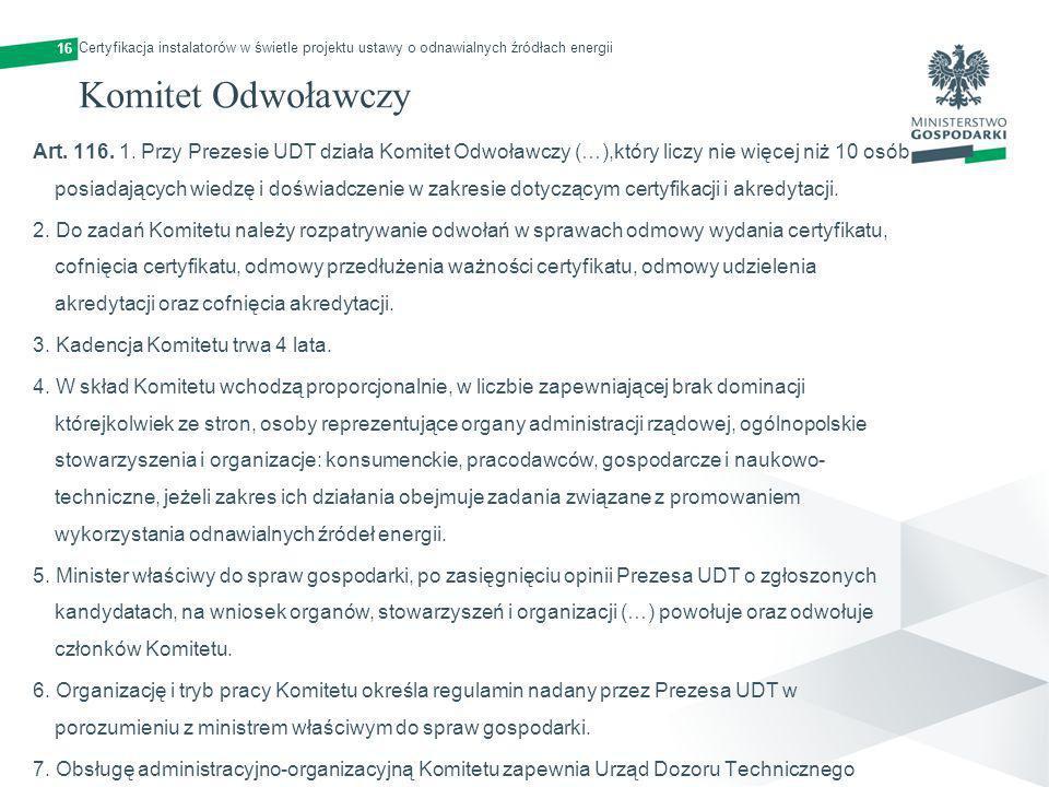16 Certyfikacja instalatorów w świetle projektu ustawy o odnawialnych źródłach energii. Komitet Odwoławczy.