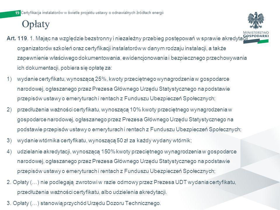 19 Certyfikacja instalatorów w świetle projektu ustawy o odnawialnych źródłach energii. Opłaty.