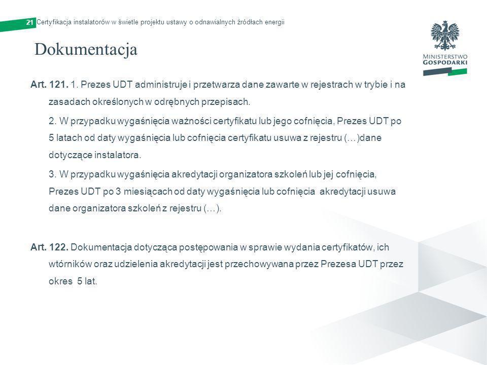 21 Certyfikacja instalatorów w świetle projektu ustawy o odnawialnych źródłach energii. Dokumentacja.
