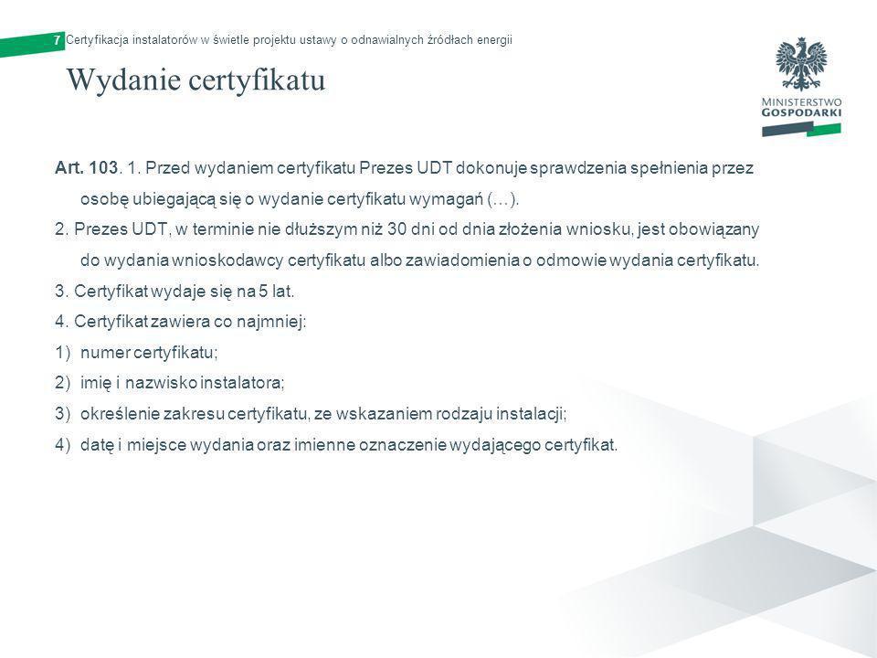 7 Certyfikacja instalatorów w świetle projektu ustawy o odnawialnych źródłach energii. Wydanie certyfikatu.