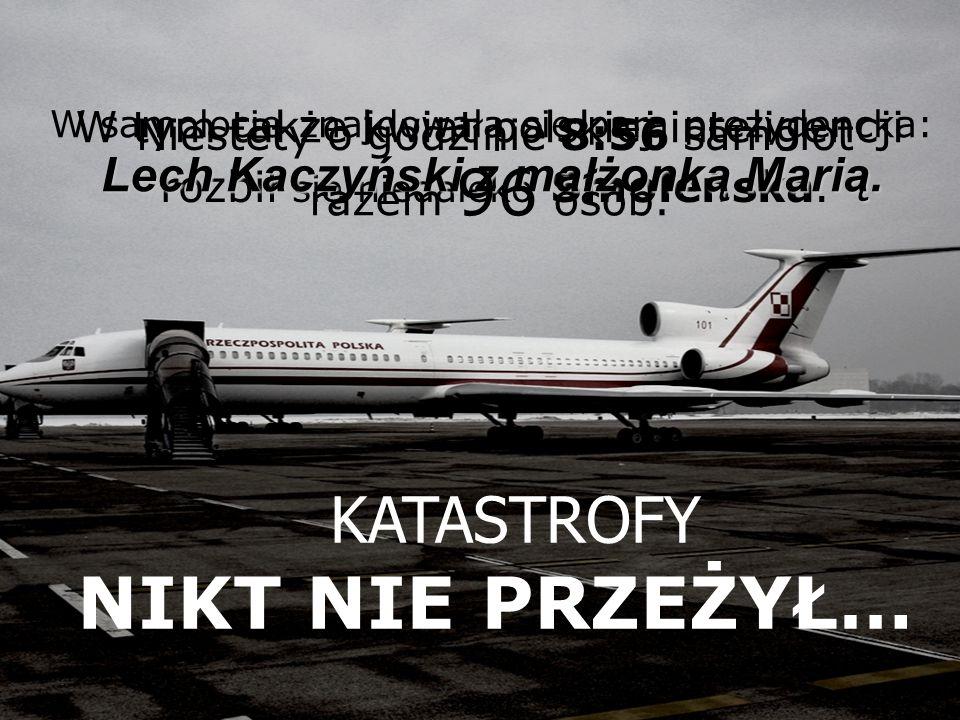 NIKT NIE PRZEŻYŁ… W tym także kwiat polskiej inteligencji