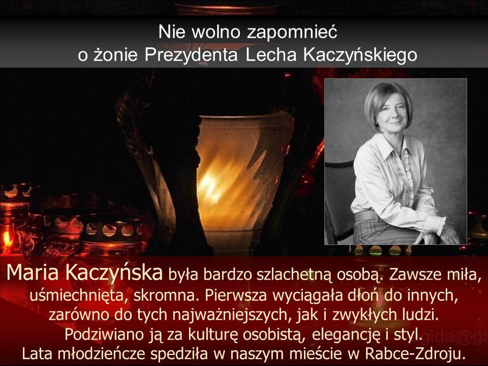 Nie wolno zapomnieć o żonie Prezydenta Lecha Kaczyńskiego