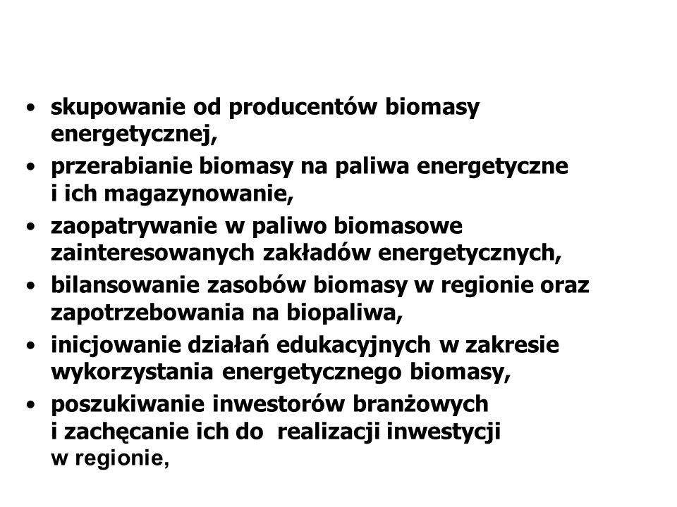 skupowanie od producentów biomasy energetycznej,