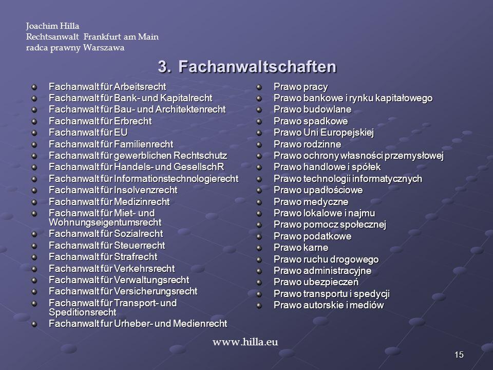 3. Fachanwaltschaften www.hilla.eu Fachanwalt für Arbeitsrecht