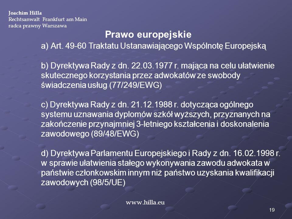 a) Art. 49-60 Traktatu Ustanawiającego Wspólnotę Europejską