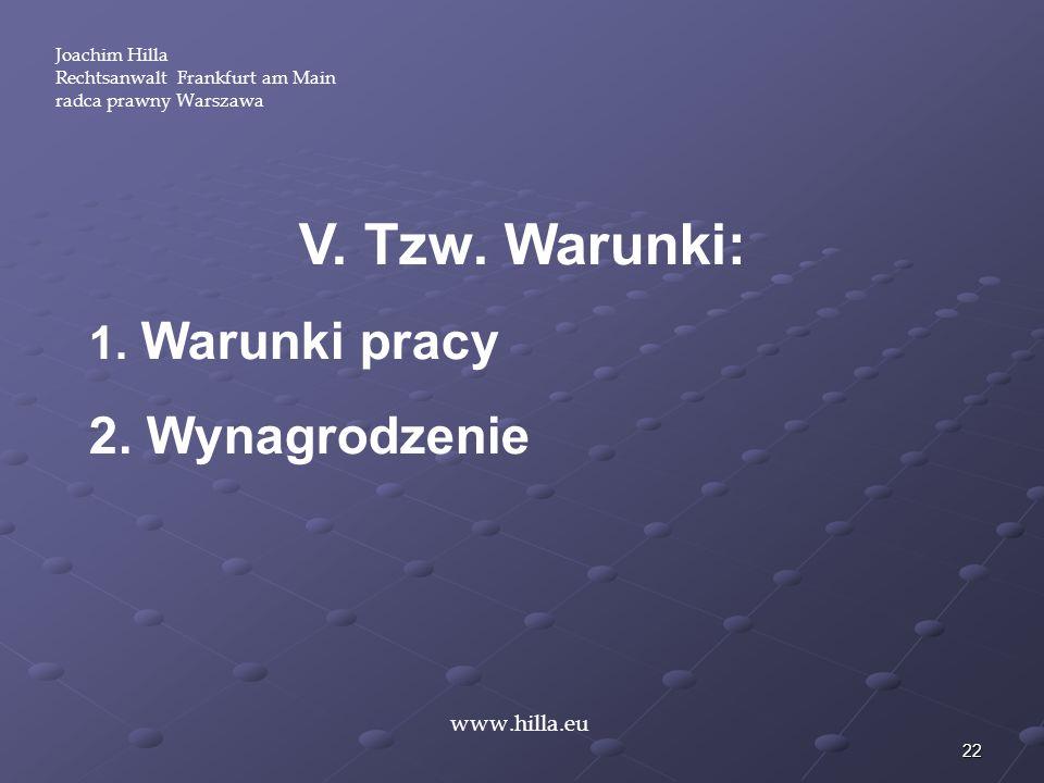 V. Tzw. Warunki: Wynagrodzenie Warunki pracy www.hilla.eu