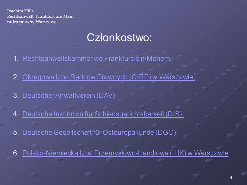 Członkostwo: Rechtsanwaltskammer we Frankfurcie n/Menem,