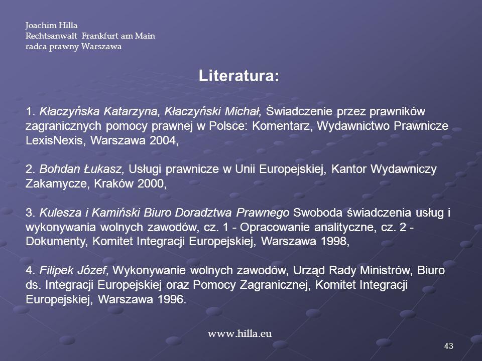 Joachim Hilla Rechtsanwalt Frankfurt am Main. radca prawny Warszawa. Literatura: