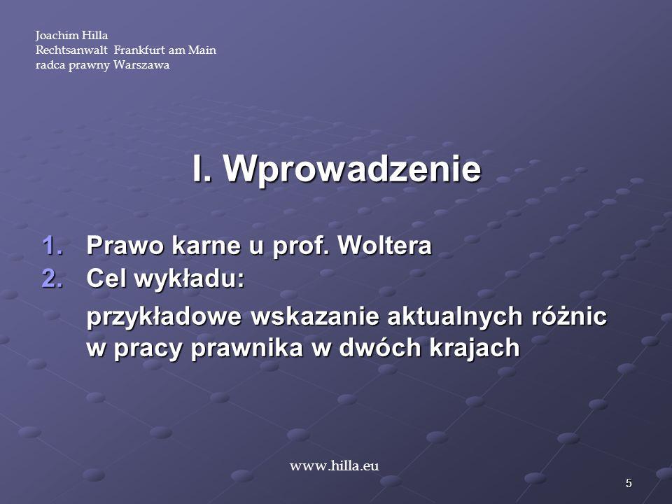I. Wprowadzenie Prawo karne u prof. Woltera Cel wykładu: