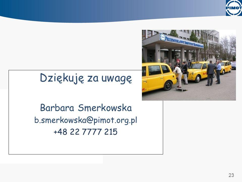 Dziękuję za uwagę Barbara Smerkowska b.smerkowska@pimot.org.pl