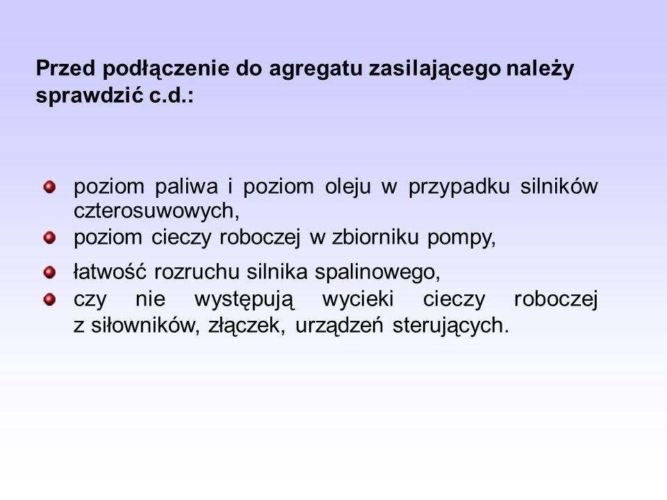 Przed podłączenie do agregatu zasilającego należy sprawdzić c.d.: