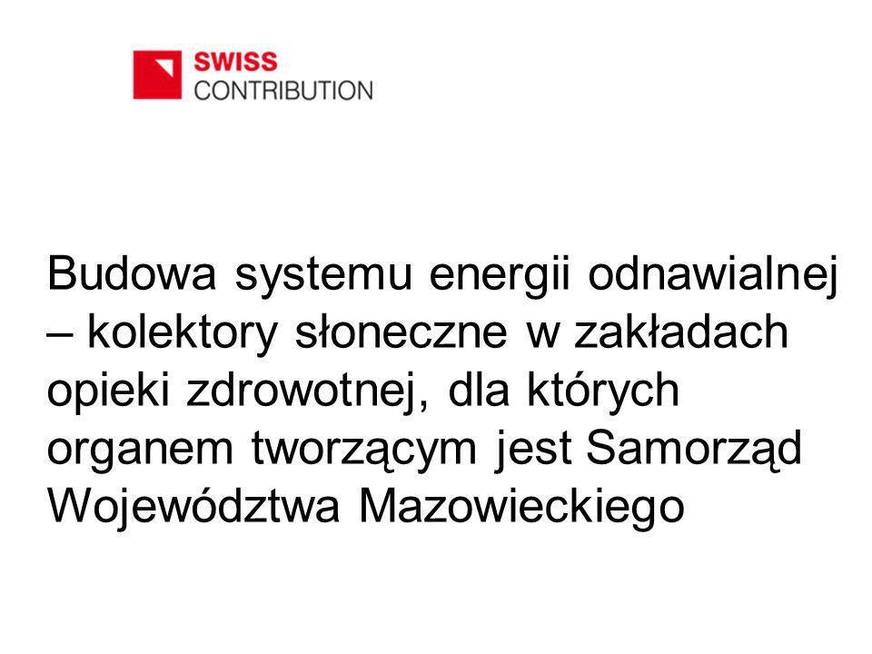 Budowa systemu energii odnawialnej – kolektory słoneczne w zakładach opieki zdrowotnej, dla których organem tworzącym jest Samorząd Województwa Mazowieckiego