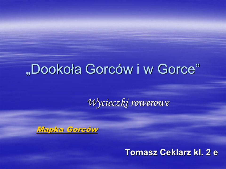 """""""Dookoła Gorców i w Gorce"""