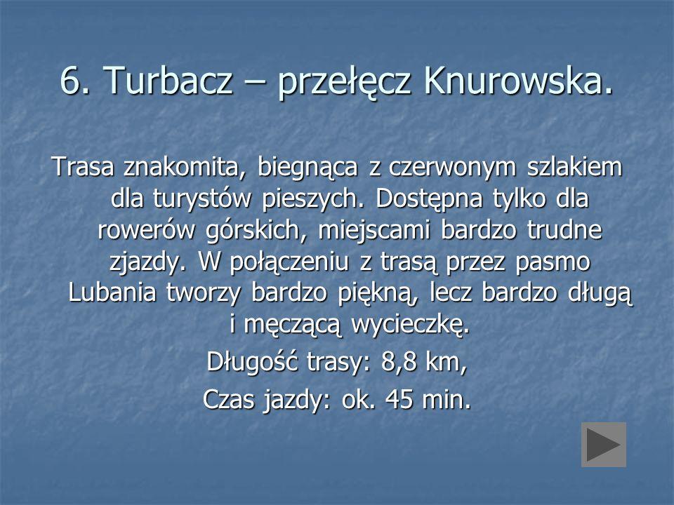6. Turbacz – przełęcz Knurowska.