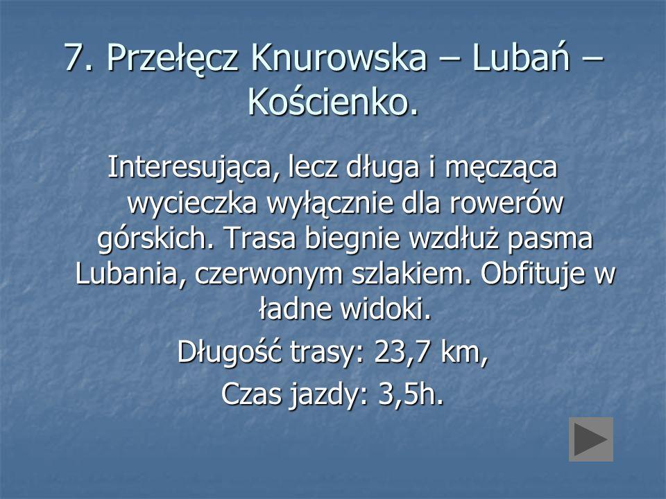 7. Przełęcz Knurowska – Lubań – Kościenko.