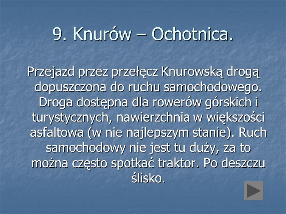 9. Knurów – Ochotnica.