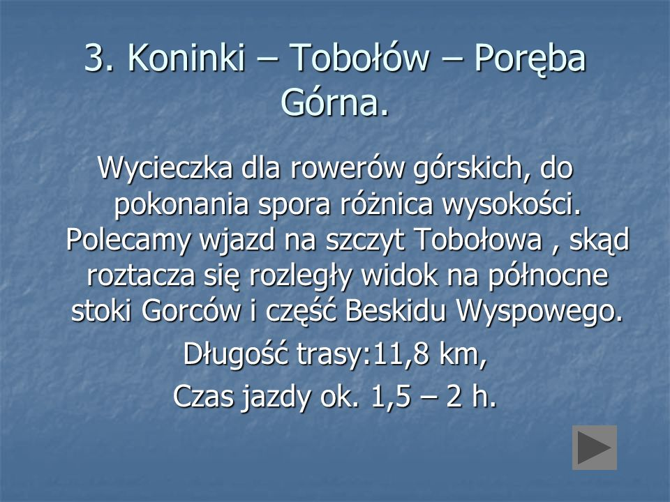 3. Koninki – Tobołów – Poręba Górna.