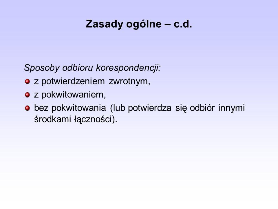 Zasady ogólne – c.d. Sposoby odbioru korespondencji: