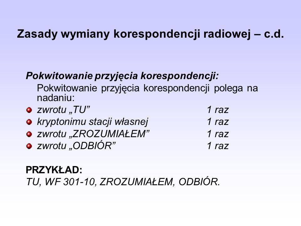 Zasady wymiany korespondencji radiowej – c.d.