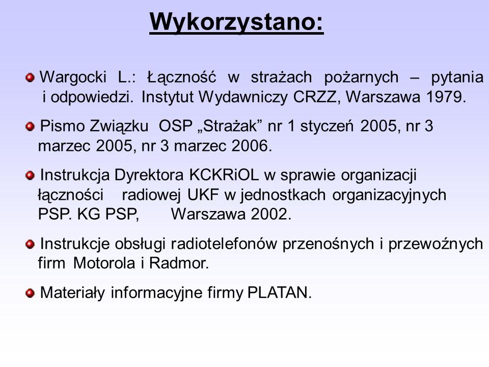 Wykorzystano: Wargocki L.: Łączność w strażach pożarnych – pytania i odpowiedzi. Instytut Wydawniczy CRZZ, Warszawa 1979.