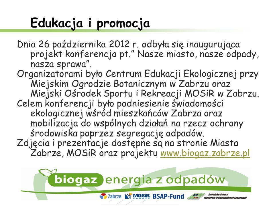 Edukacja i promocja Dnia 26 października 2012 r. odbyła się inaugurująca projekt konferencja pt. Nasze miasto, nasze odpady, nasza sprawa .