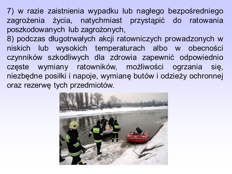 7) w razie zaistnienia wypadku lub nagłego bezpośredniego zagrożenia życia, natychmiast przystąpić do ratowania poszkodowanych lub zagrożonych,