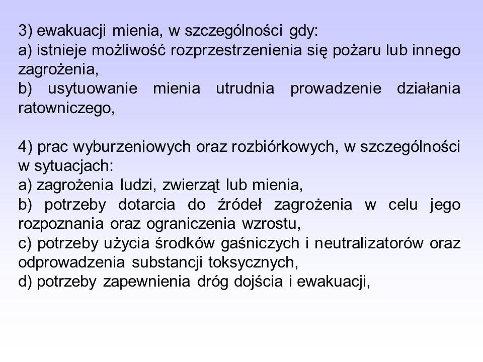 3) ewakuacji mienia, w szczególności gdy: