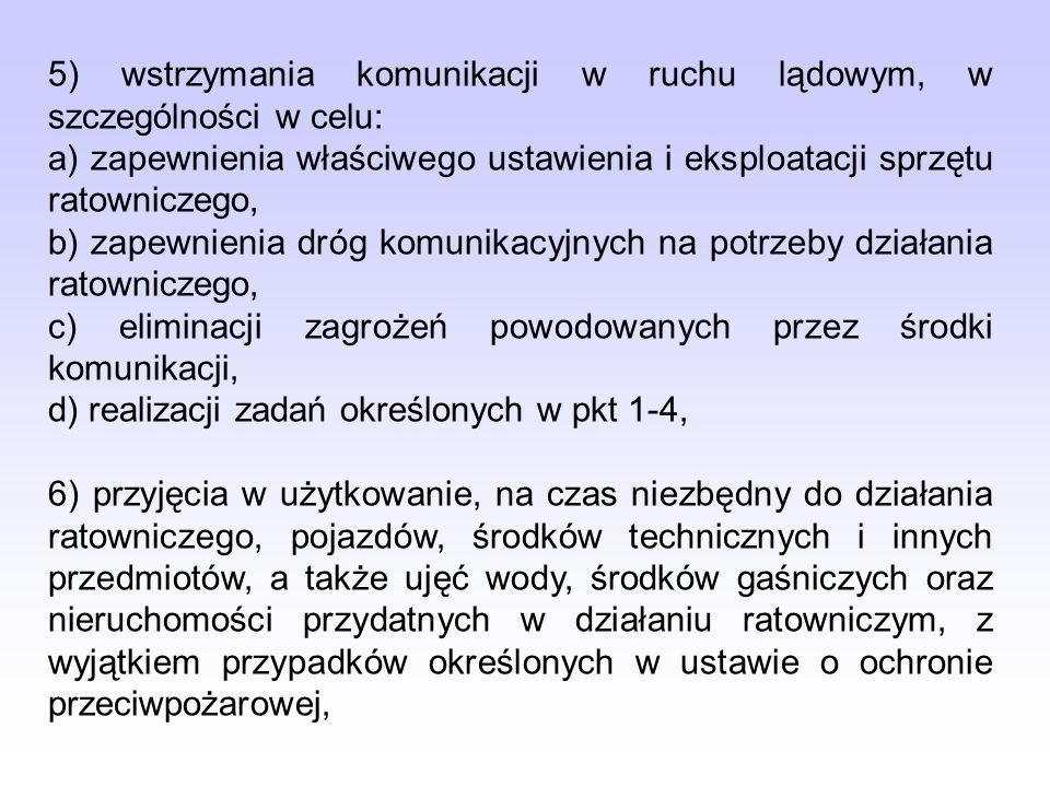 5) wstrzymania komunikacji w ruchu lądowym, w szczególności w celu: