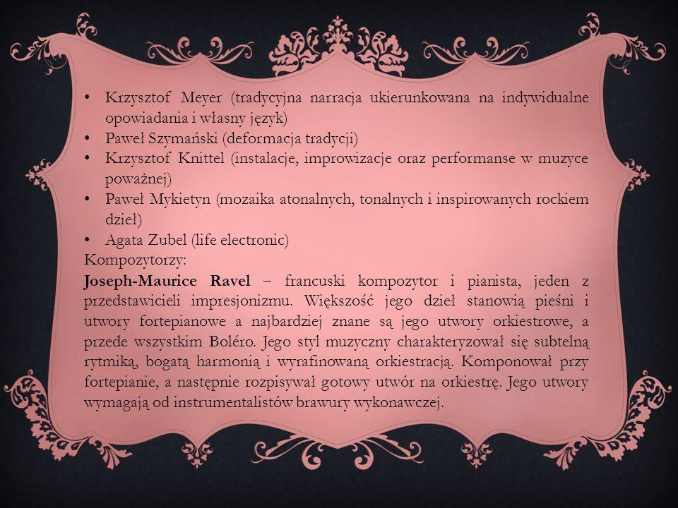 Krzysztof Meyer (tradycyjna narracja ukierunkowana na indywidualne opowiadania i własny język)