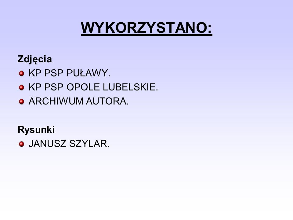 WYKORZYSTANO: Zdjęcia KP PSP PUŁAWY. KP PSP OPOLE LUBELSKIE.