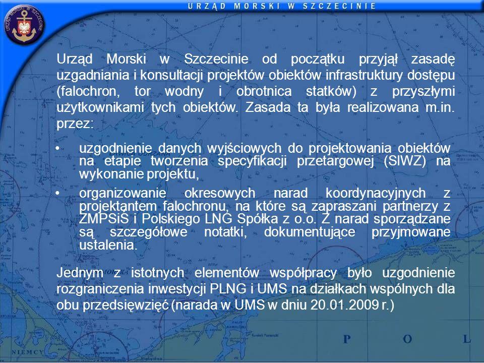 Urząd Morski w Szczecinie od początku przyjął zasadę uzgadniania i konsultacji projektów obiektów infrastruktury dostępu (falochron, tor wodny i obrotnica statków) z przyszłymi użytkownikami tych obiektów. Zasada ta była realizowana m.in. przez: