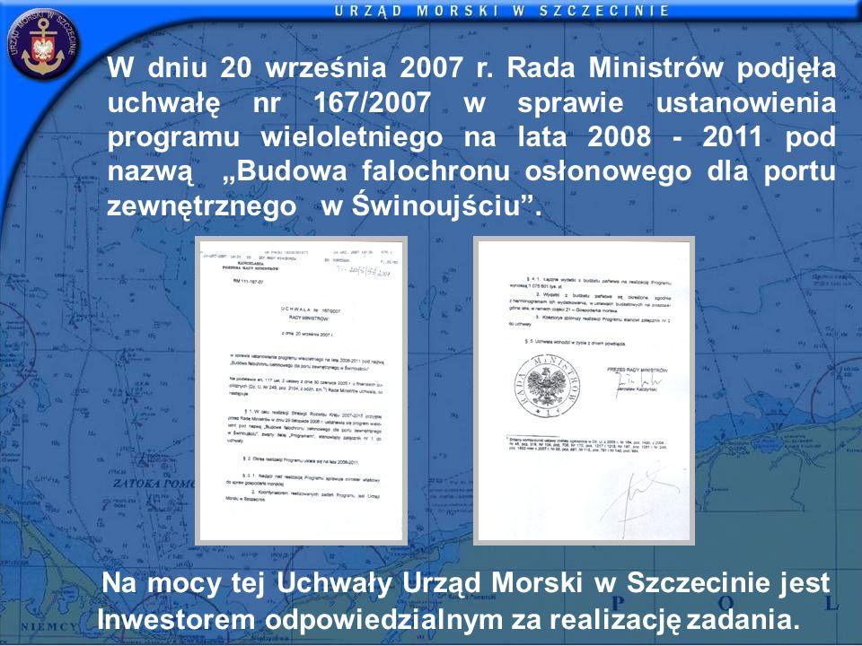 """W dniu 20 września 2007 r. Rada Ministrów podjęła uchwałę nr 167/2007 w sprawie ustanowienia programu wieloletniego na lata 2008 - 2011 pod nazwą """"Budowa falochronu osłonowego dla portu zewnętrznego w Świnoujściu ."""