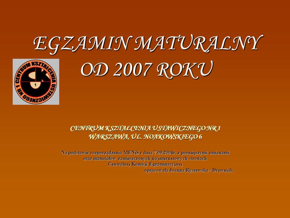 EGZAMIN MATURALNY OD 2007 ROKU