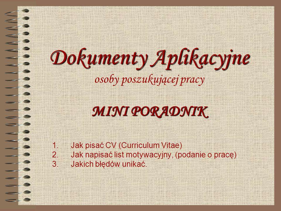 Dokumenty Aplikacyjne osoby poszukującej pracy MINI PORADNIK